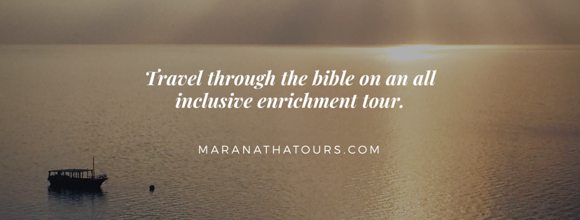 Bible Tour Packages Maranatha Tours Travel